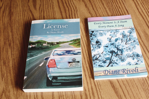 """Diana Rivoli of Greece has published two books —""""License,"""" a novel, and""""Every Moment is a Poem, Every Poem is a Song,"""" a book of poetry.Both are available through Amazon.com, BarnesandNoble.com, Lift Bridge Books in Brockport and Simply NY Gift Shop on Culver Road near Seabreeze Amusement Park."""